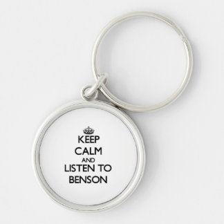 Keep calm and Listen to Benson Key Chains
