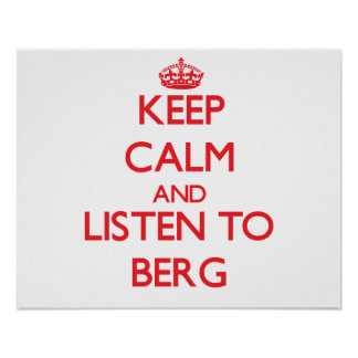 Keep calm and Listen to Berg Poster
