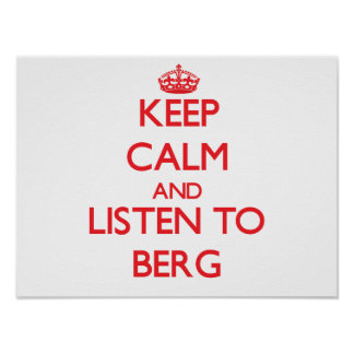 Keep calm and Listen to Berg Print
