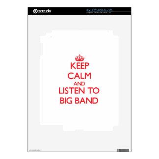 Keep calm and listen to BIG BAND iPad 2 Skins