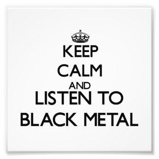 Keep calm and listen to BLACK METAL Photo Print
