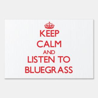 Keep calm and listen to BLUEGRASS Yard Signs