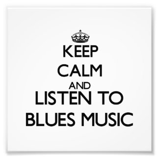 Keep calm and listen to BLUES MUSIC Photo Print