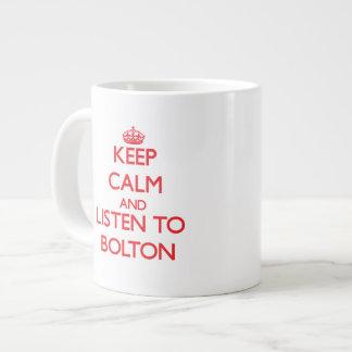 Keep calm and Listen to Bolton Jumbo Mug