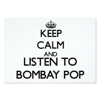 Keep calm and listen to BOMBAY POP Invitations