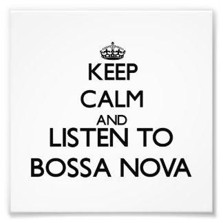 Keep calm and listen to BOSSA NOVA Photograph