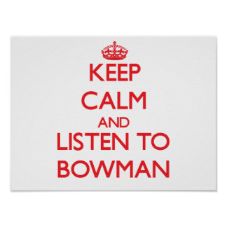 Keep calm and Listen to Bowman Poster
