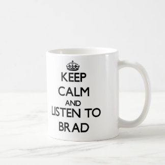 Keep Calm and Listen to Brad Mugs