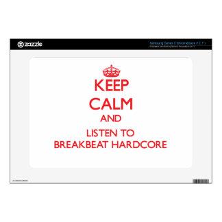 Keep calm and listen to BREAKBEAT HARDCORE Samsung Chromebook Decals