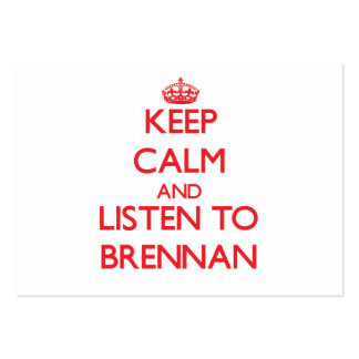 Keep calm and Listen to Brennan Large Business Cards (Pack Of 100)