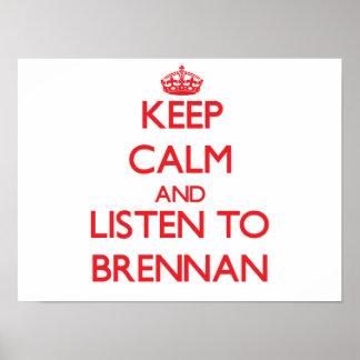 Keep calm and Listen to Brennan Print