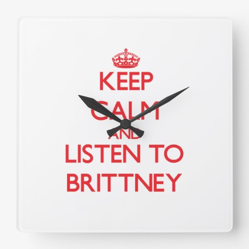 Keep Calm and listen to Brittney Square Wallclock