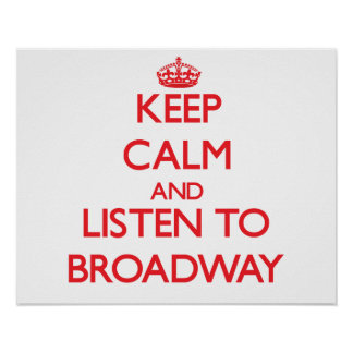 Keep calm and listen to BROADWAY Posters