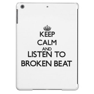 Keep calm and listen to BROKEN BEAT Cover For iPad Air