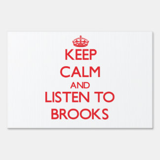 Keep calm and Listen to Brooks Sign