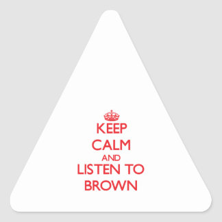 Keep calm and Listen to Brown Sticker