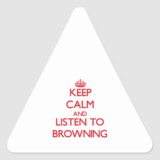 Keep calm and Listen to Browning Triangle Stickers