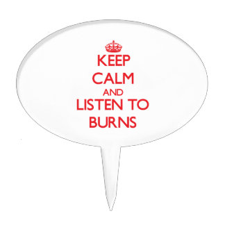 Keep calm and Listen to Burns Cake Topper