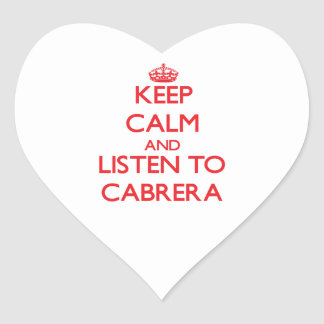 Keep calm and Listen to Cabrera Heart Stickers