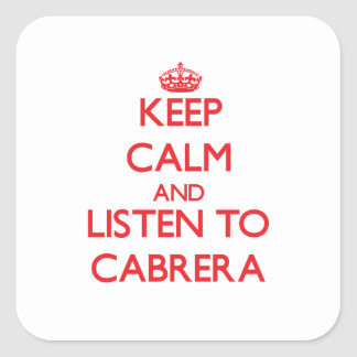 Keep calm and Listen to Cabrera Stickers