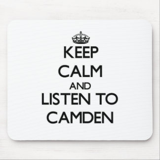Keep Calm and Listen to Camden Mouse Pad