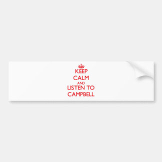 Keep calm and Listen to Campbell Bumper Stickers