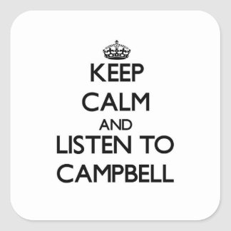 Keep calm and Listen to Campbell Square Sticker