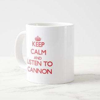 Keep calm and Listen to Cannon 20 Oz Large Ceramic Coffee Mug
