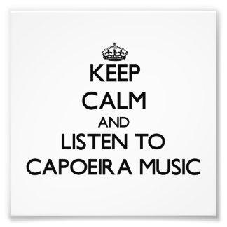 Keep calm and listen to CAPOEIRA MUSIC Photo Print