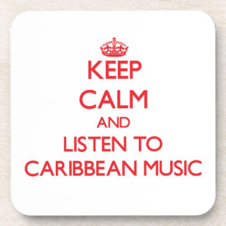 Keep calm and listen to CARIBBEAN MUSIC Coasters