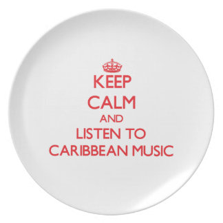 Keep calm and listen to CARIBBEAN MUSIC Party Plate