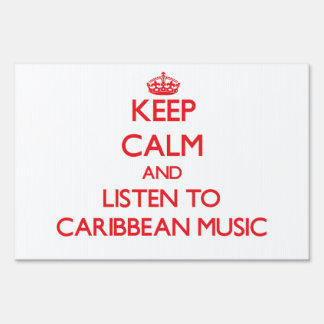 Keep calm and listen to CARIBBEAN MUSIC Lawn Signs