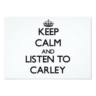 Keep Calm and listen to Carley Custom Invitations