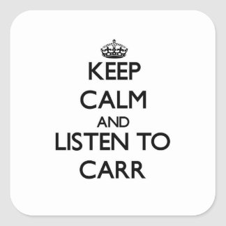 Keep calm and Listen to Carr Square Sticker