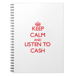 Keep calm and Listen to Cash Notebooks