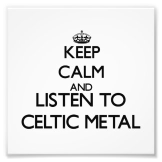 Keep calm and listen to CELTIC METAL Photo Art