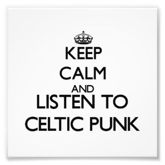 Keep calm and listen to CELTIC PUNK Photo Print