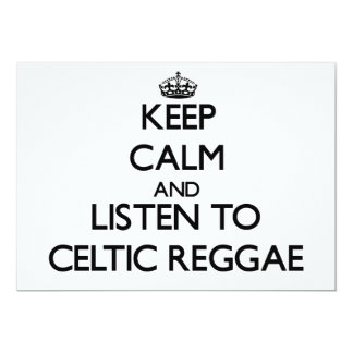 Keep calm and listen to CELTIC REGGAE 5x7 Paper Invitation Card