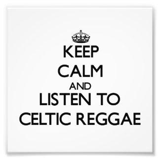 Keep calm and listen to CELTIC REGGAE Photo Art