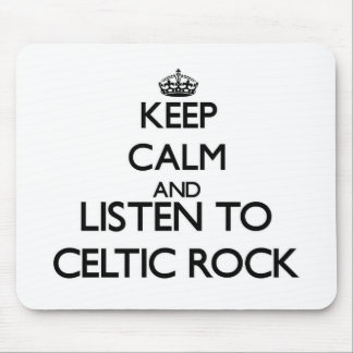 Keep calm and listen to CELTIC ROCK Mousepad
