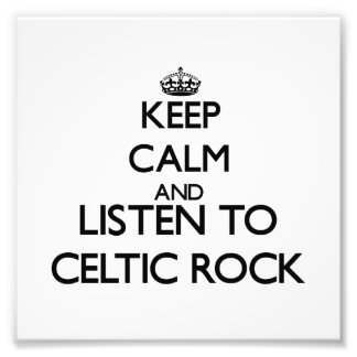 Keep calm and listen to CELTIC ROCK Art Photo
