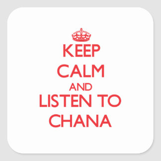 Keep Calm and listen to Chana Square Sticker