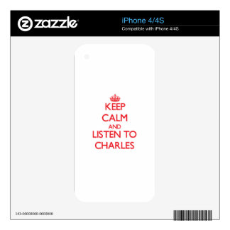 Keep calm and Listen to Charles iPhone 4 Decals