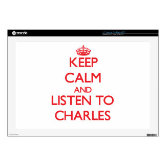Keep calm and Listen to Charles Laptop Skins