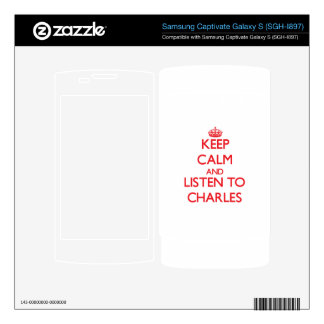 Keep calm and Listen to Charles Samsung Captivate Decals