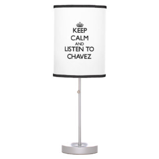 Keep calm and Listen to Chavez Table Lamps