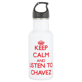 Keep calm and Listen to Chavez 18oz Water Bottle