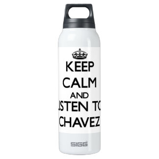 Keep calm and Listen to Chavez 16 Oz Insulated SIGG Thermos Water Bottle