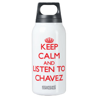Keep calm and Listen to Chavez 10 Oz Insulated SIGG Thermos Water Bottle