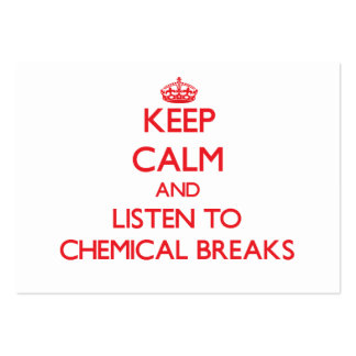 Keep calm and listen to CHEMICAL BREAKS Business Card